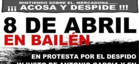 EL SÁBADO 8 DE ABRIL  MANIFESTACIÓN POR EL  DESPIDO DE UN VETERANO  TRABAJADOR  MERCADONA